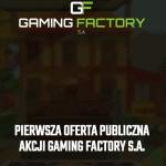Gaming Factory dobrze wybrał czas na IPO